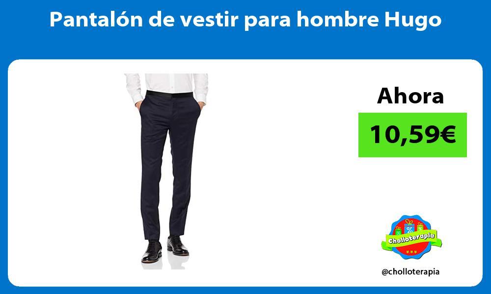 Pantalón de vestir para hombre Hugo
