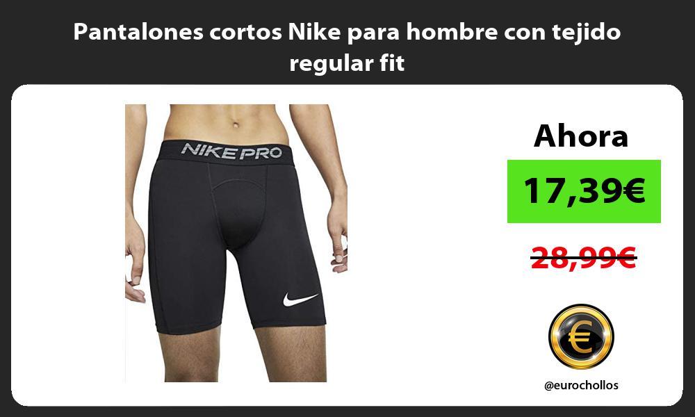 Pantalones cortos Nike para hombre con tejido regular fit