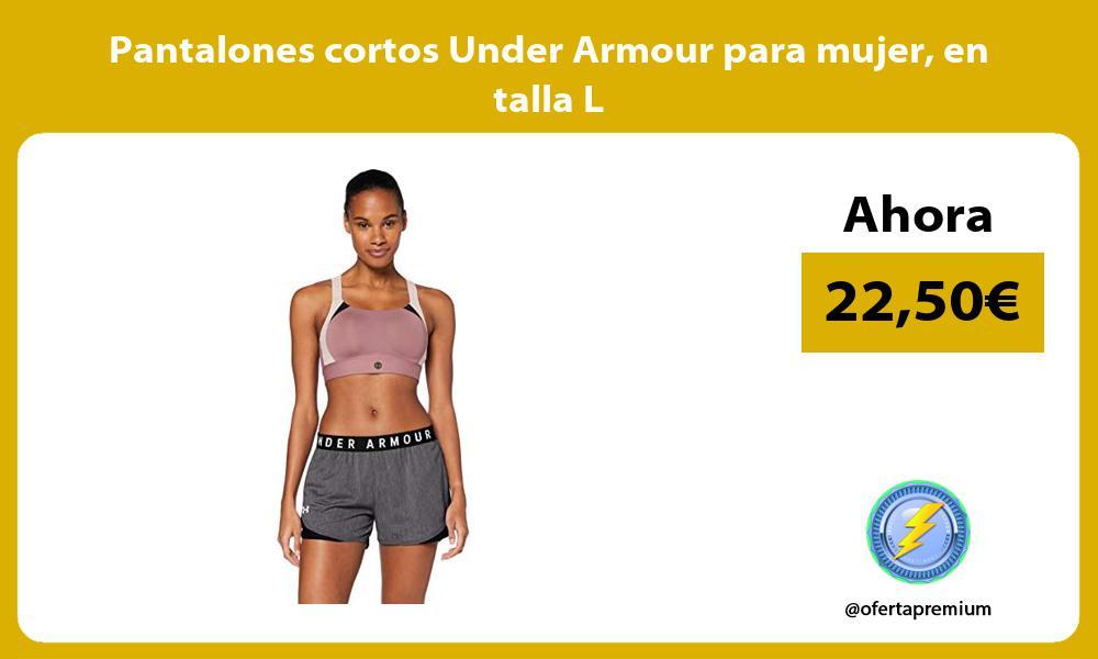 Pantalones cortos Under Armour para mujer en talla L