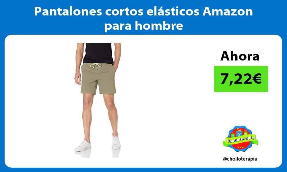 Pantalones cortos elásticos Amazon para hombre