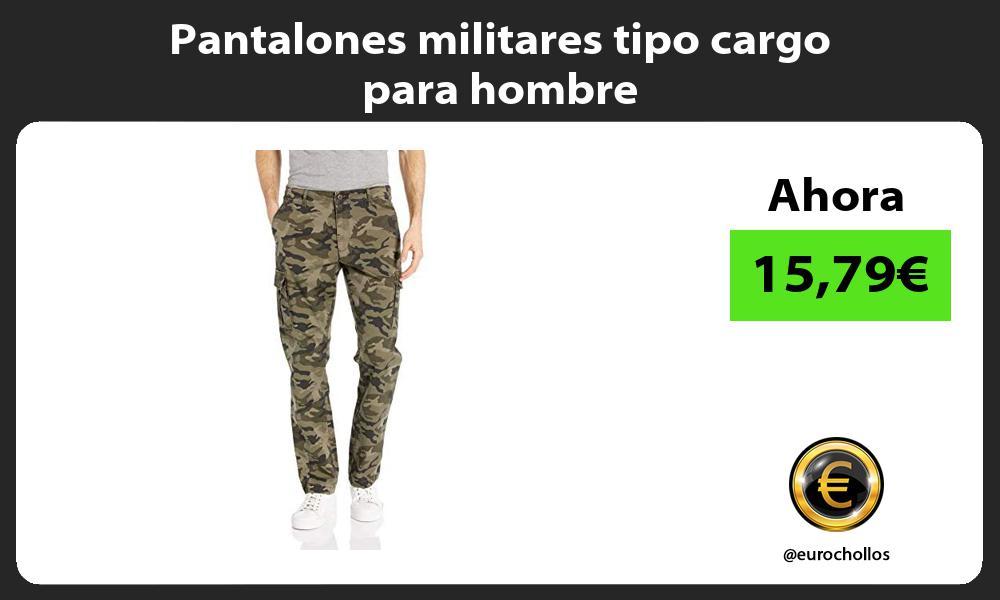 Pantalones militares tipo cargo para hombre