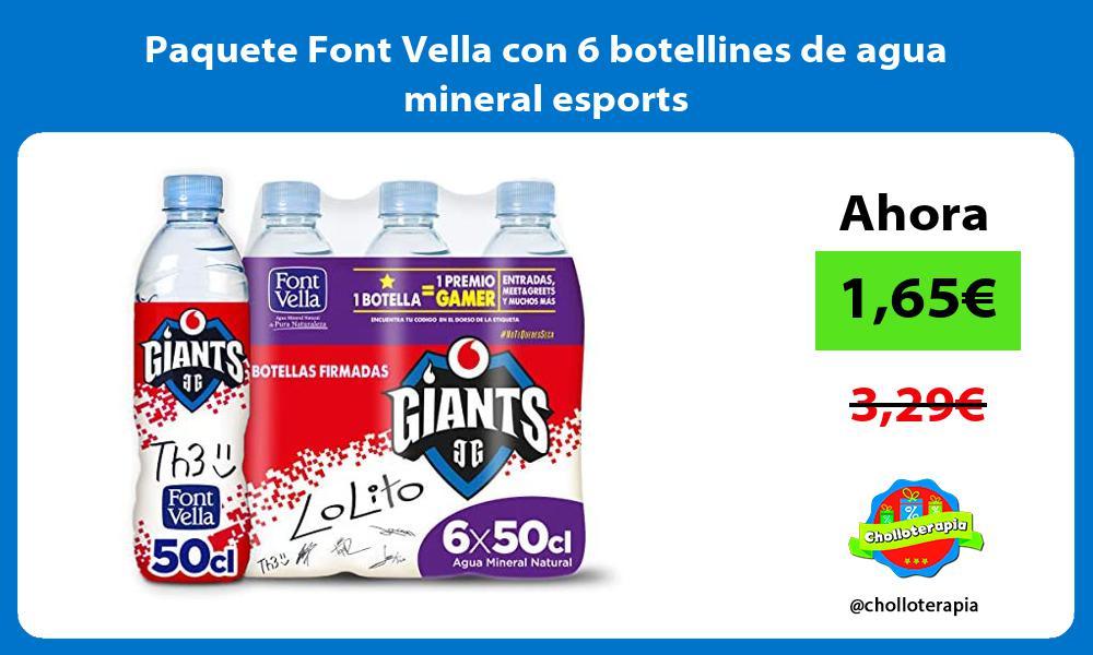 Paquete Font Vella con 6 botellines de agua mineral esports