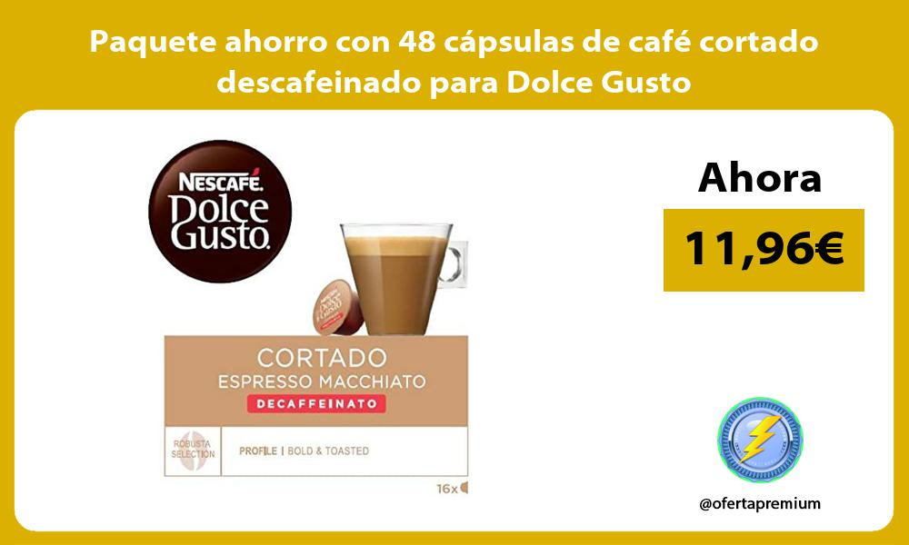 Paquete ahorro con 48 cápsulas de café cortado descafeinado para Dolce Gusto