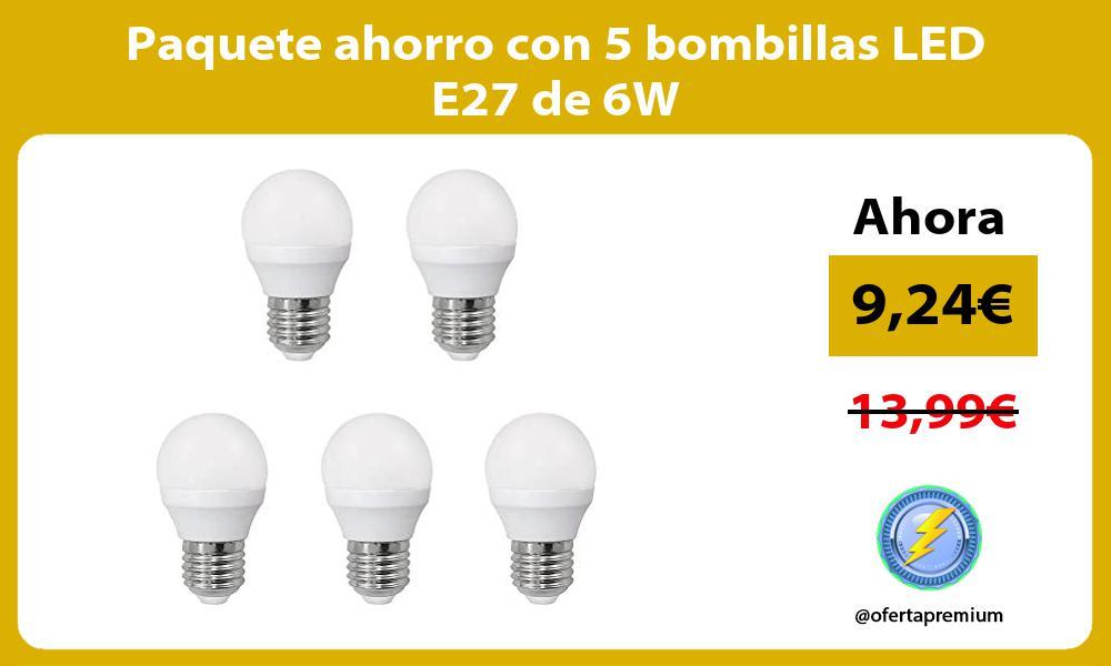 Paquete ahorro con 5 bombillas LED E27 de 6W