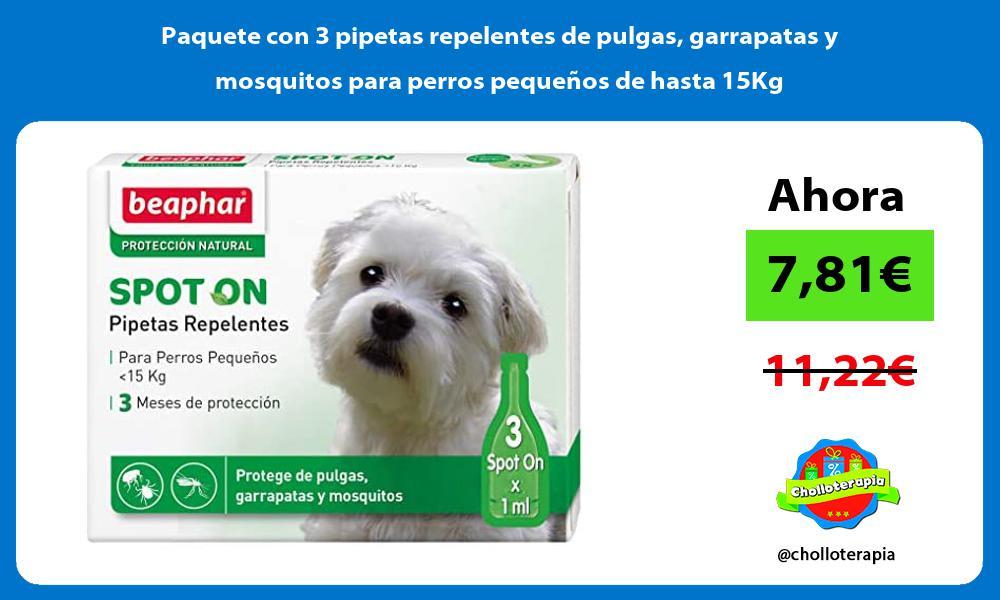 Paquete con 3 pipetas repelentes de pulgas garrapatas y mosquitos para perros pequeños de hasta 15Kg