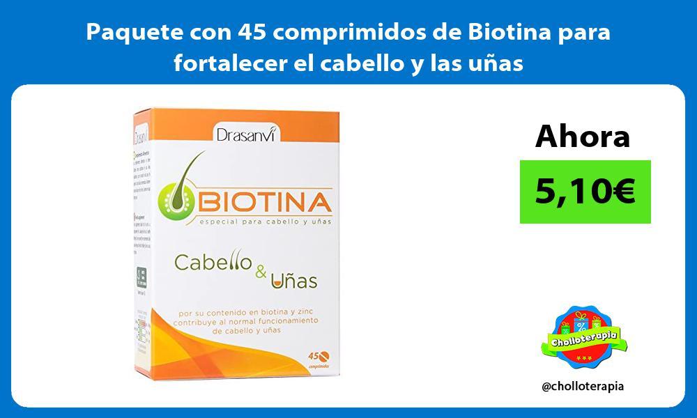 Paquete con 45 comprimidos de Biotina para fortalecer el cabello y las uñas