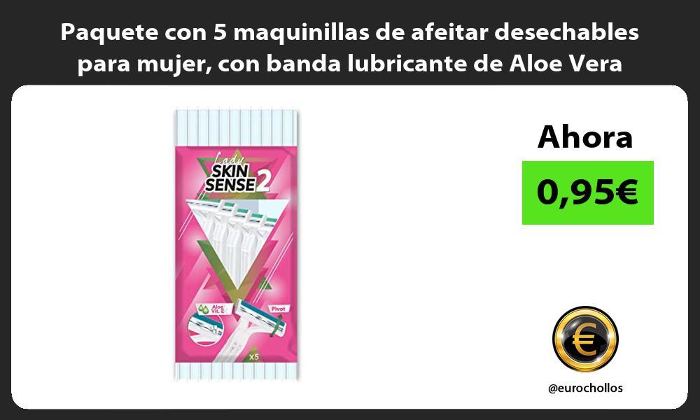 Paquete con 5 maquinillas de afeitar desechables para mujer con banda lubricante de Aloe Vera