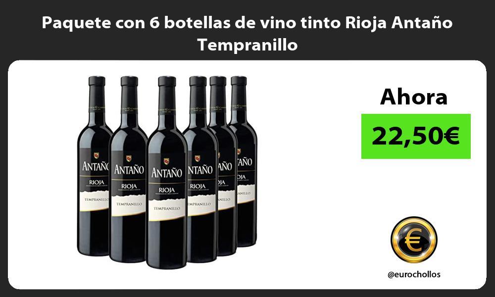 Paquete con 6 botellas de vino tinto Rioja Antaño Tempranillo