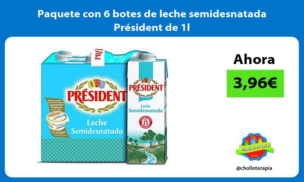 Paquete con 6 botes de leche semidesnatada Président de 1l