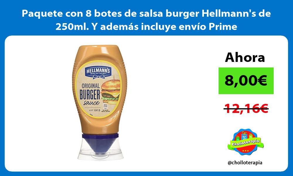 Paquete con 8 botes de salsa burger Hellmanns de 250ml Y además incluye envío Prime