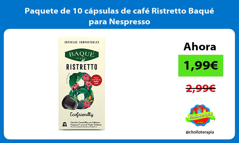 Paquete de 10 cápsulas de café Ristretto Baqué para Nespresso