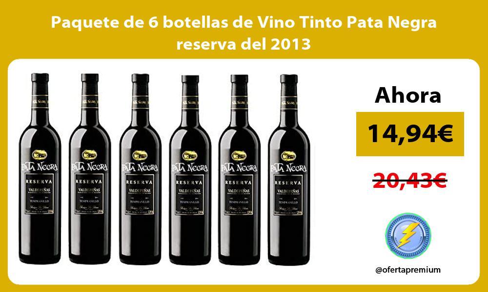 Paquete de 6 botellas de Vino Tinto Pata Negra reserva del 2013
