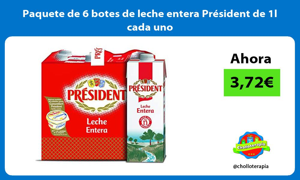 Paquete de 6 botes de leche entera Président de 1l cada uno