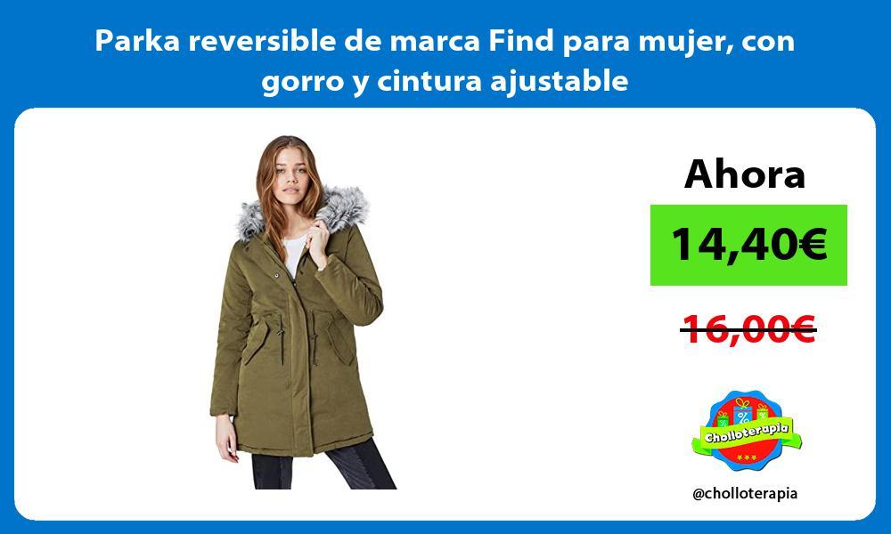 Parka reversible de marca Find para mujer con gorro y cintura ajustable