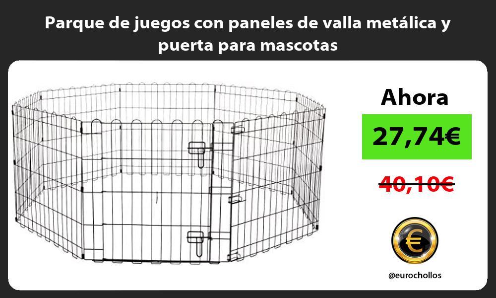 Parque de juegos con paneles de valla metálica y puerta para mascotas