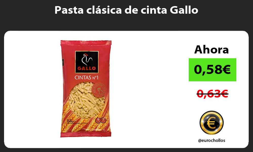 Pasta clásica de cinta Gallo