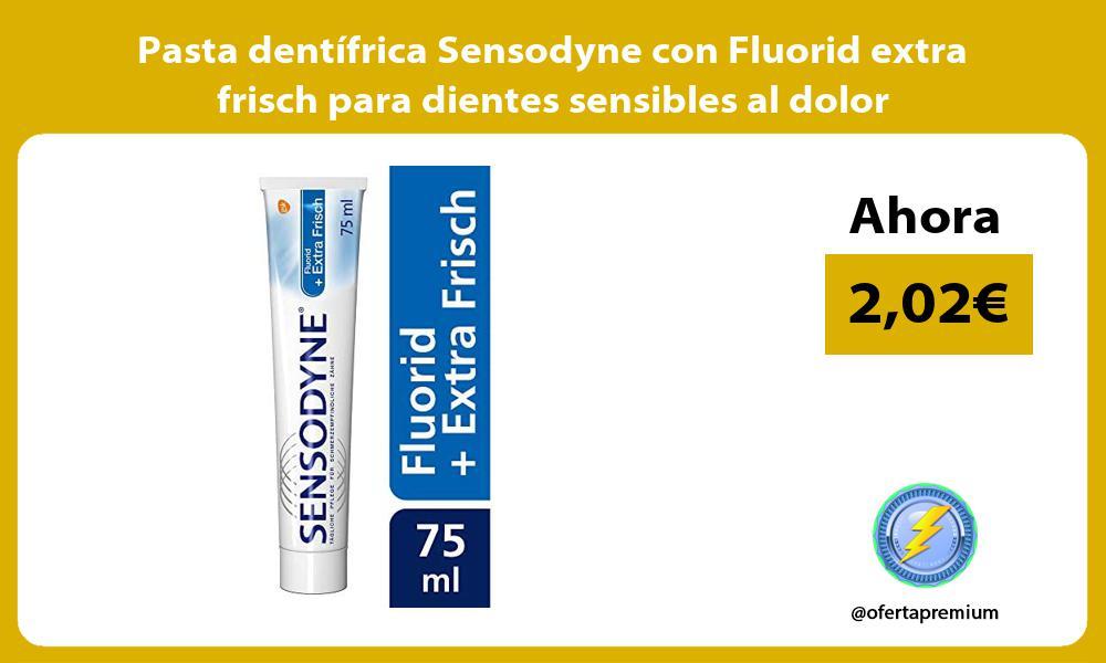 Pasta dentífrica Sensodyne con Fluorid extra frisch para dientes sensibles al dolor