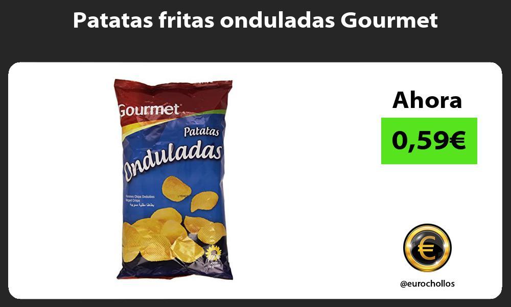Patatas fritas onduladas Gourmet