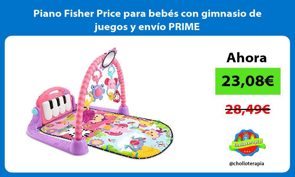 Piano Fisher Price para bebés con gimnasio de juegos y envío PRIME