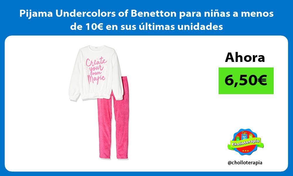 Pijama Undercolors of Benetton para niñas a menos de 10€ en sus últimas unidades