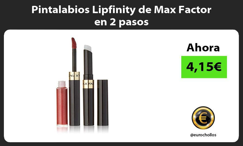 Pintalabios Lipfinity de Max Factor en 2 pasos