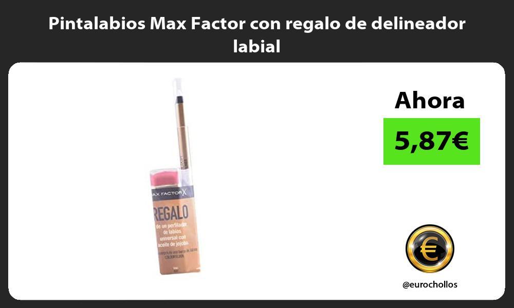 Pintalabios Max Factor con regalo de delineador labial