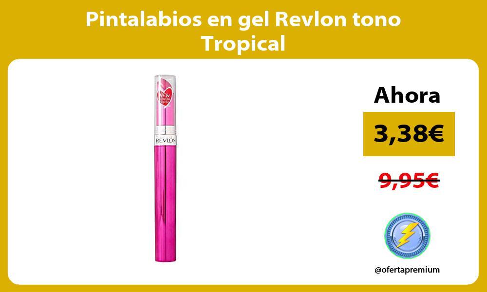 Pintalabios en gel Revlon tono Tropical