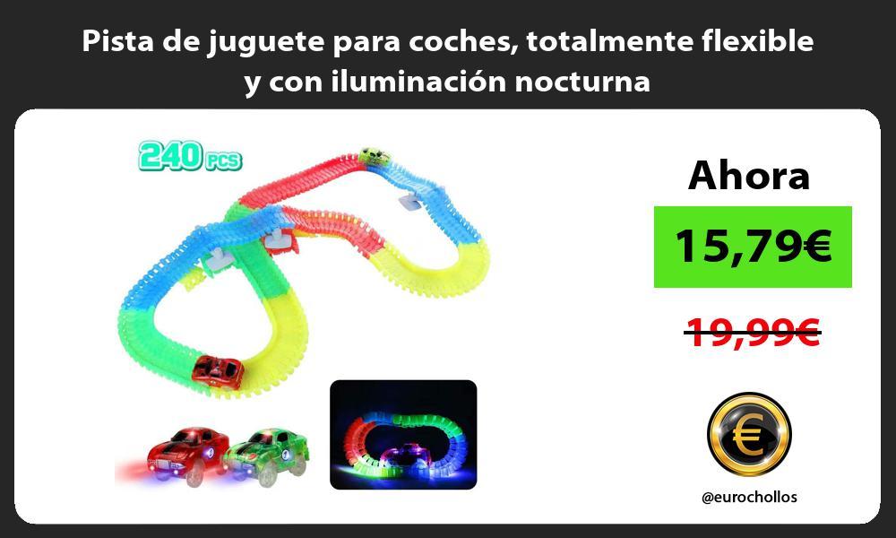 Pista de juguete para coches totalmente flexible y con iluminación nocturna