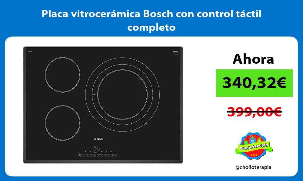 Placa vitrocerámica Bosch con control táctil completo