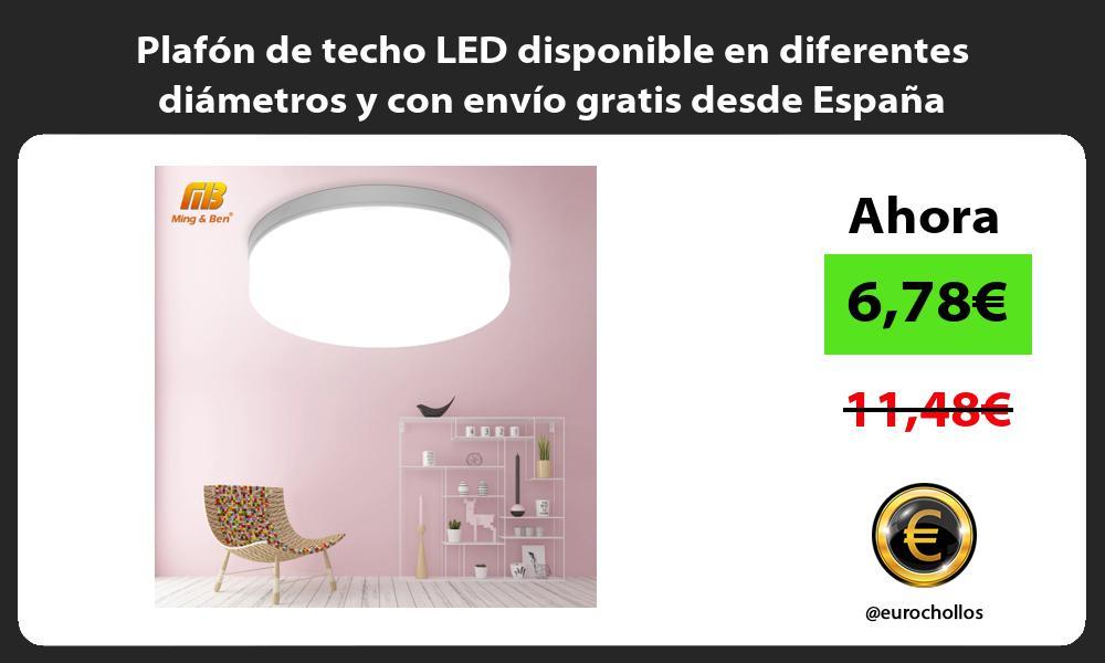Plafón de techo LED disponible en diferentes diámetros y con envío gratis desde España