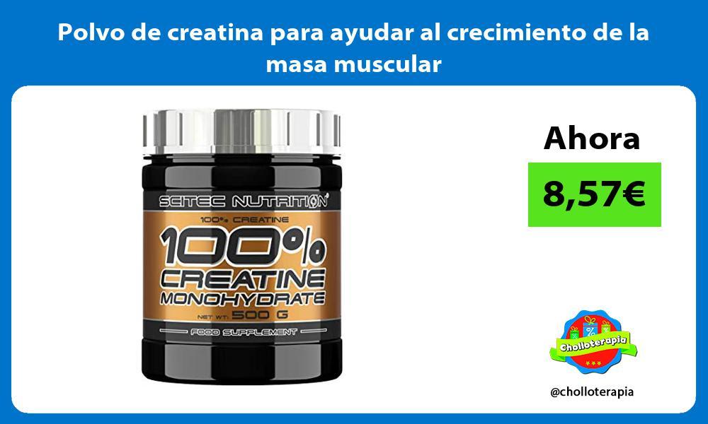 Polvo de creatina para ayudar al crecimiento de la masa muscular