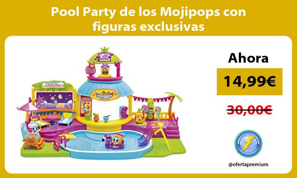 Pool Party de los Mojipops con figuras exclusivas