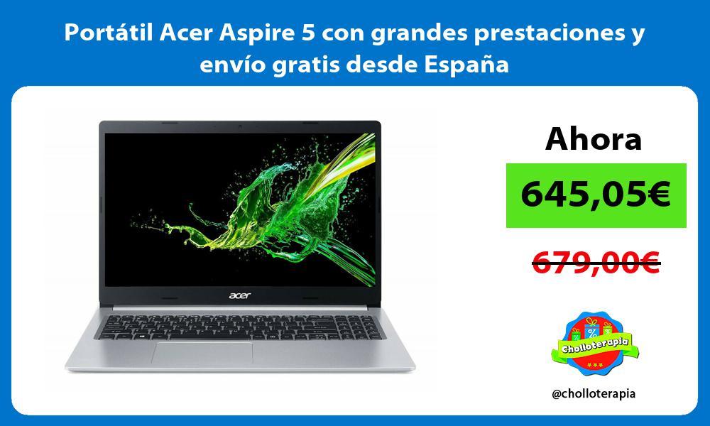 Portátil Acer Aspire 5 con grandes prestaciones y envío gratis desde España
