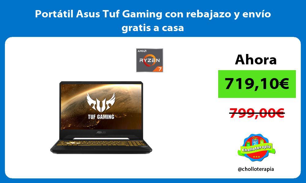 Portátil Asus Tuf Gaming con rebajazo y envío gratis a casa