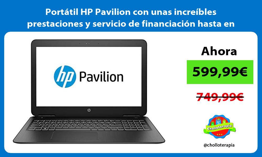 Portátil HP Pavilion con unas increíbles prestaciones y servicio de financiación hasta en 24 meses