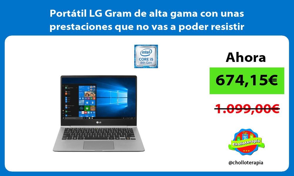 Portátil LG Gram de alta gama con unas prestaciones que no vas a poder resistir