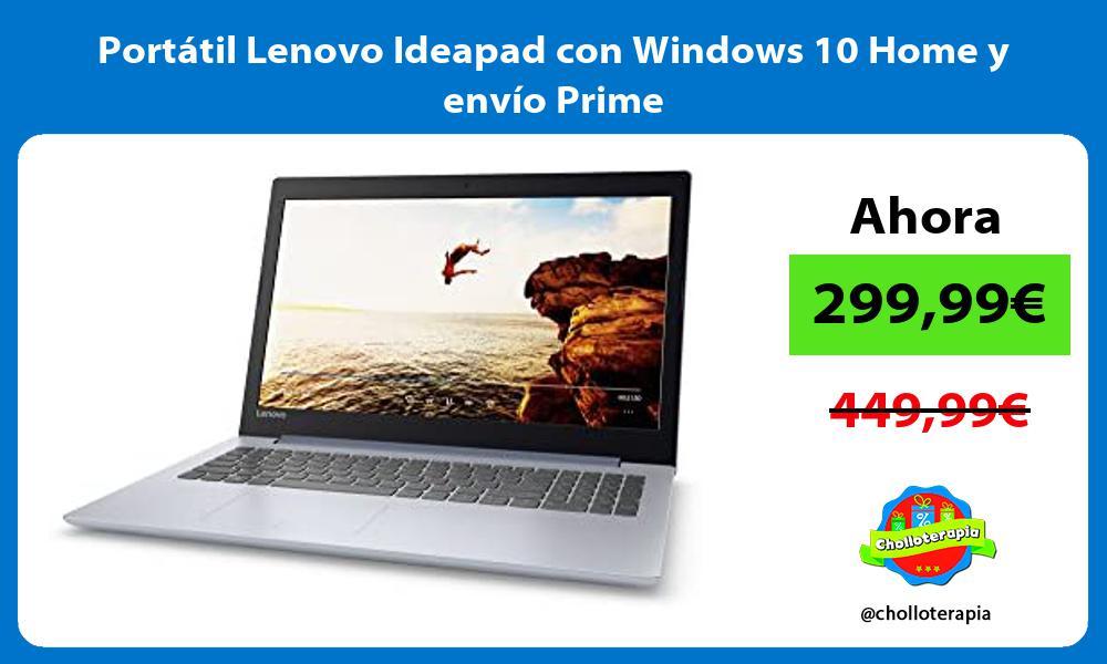 Portátil Lenovo Ideapad con Windows 10 Home y envío Prime