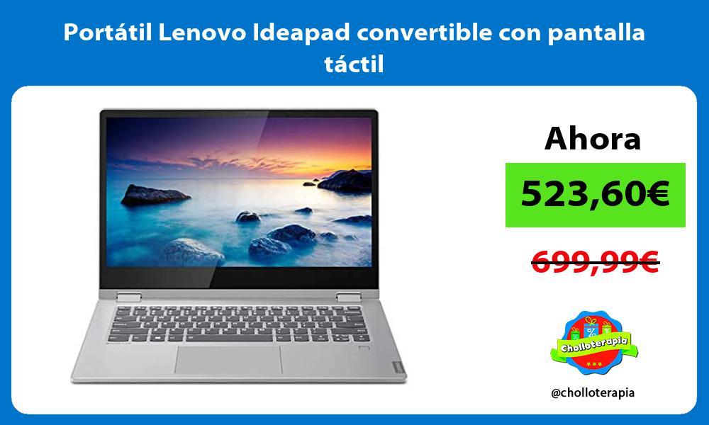 Portátil Lenovo Ideapad convertible con pantalla táctil
