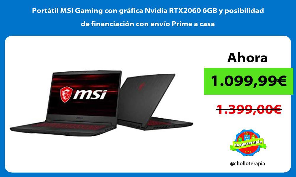 Portátil MSI Gaming con gráfica Nvidia RTX2060 6GB y posibilidad de financiación con envío Prime a casa