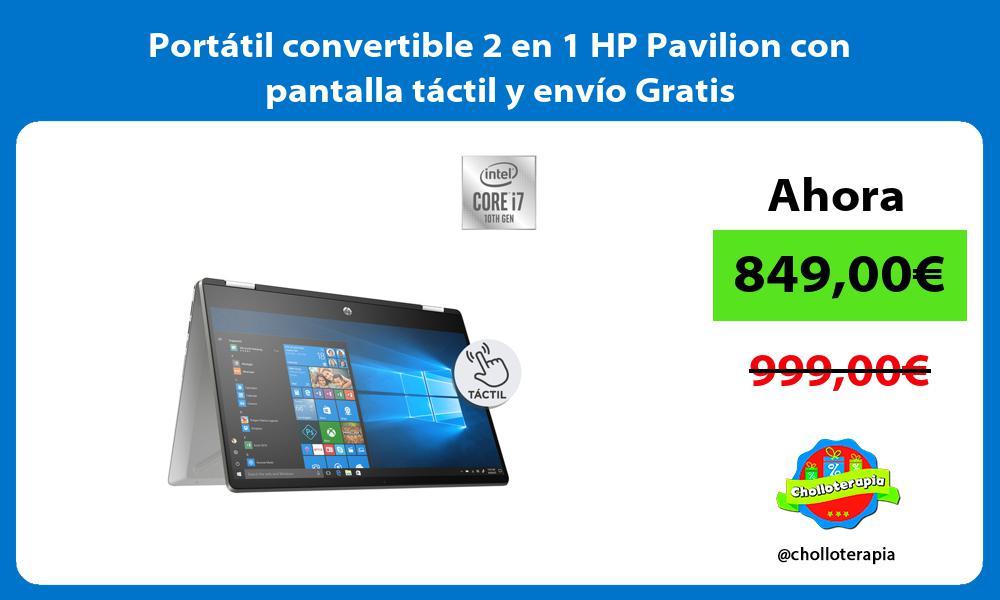 Portátil convertible 2 en 1 HP Pavilion con pantalla táctil y envío Gratis