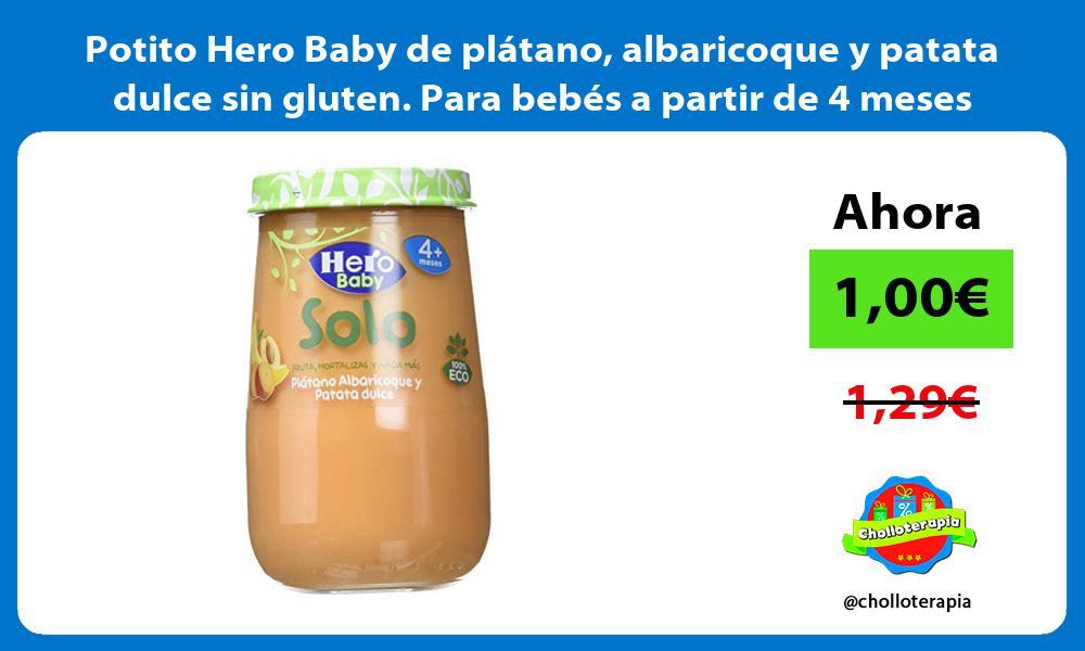 Potito Hero Baby de plátano albaricoque y patata dulce sin gluten Para bebés a partir de 4 meses