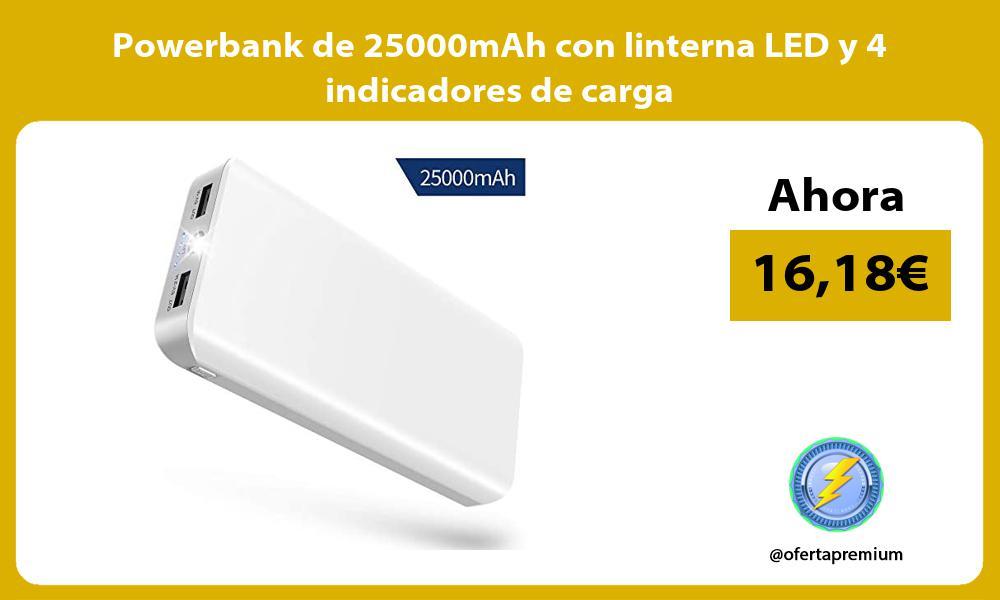 Powerbank de 25000mAh con linterna LED y 4 indicadores de carga