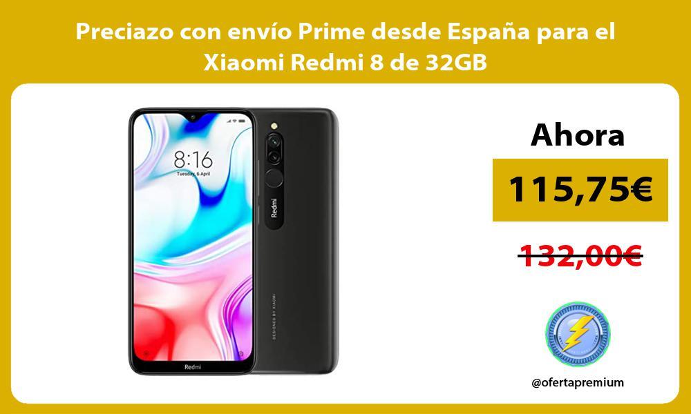 Preciazo con envío Prime desde España para el Xiaomi Redmi 8 de 32GB