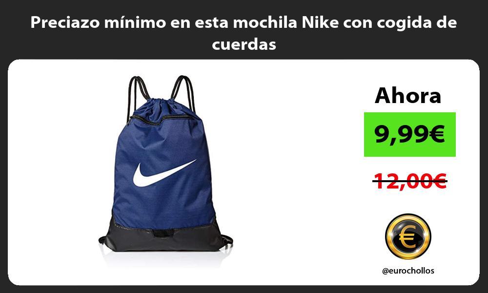 Preciazo mínimo en esta mochila Nike con cogida de cuerdas