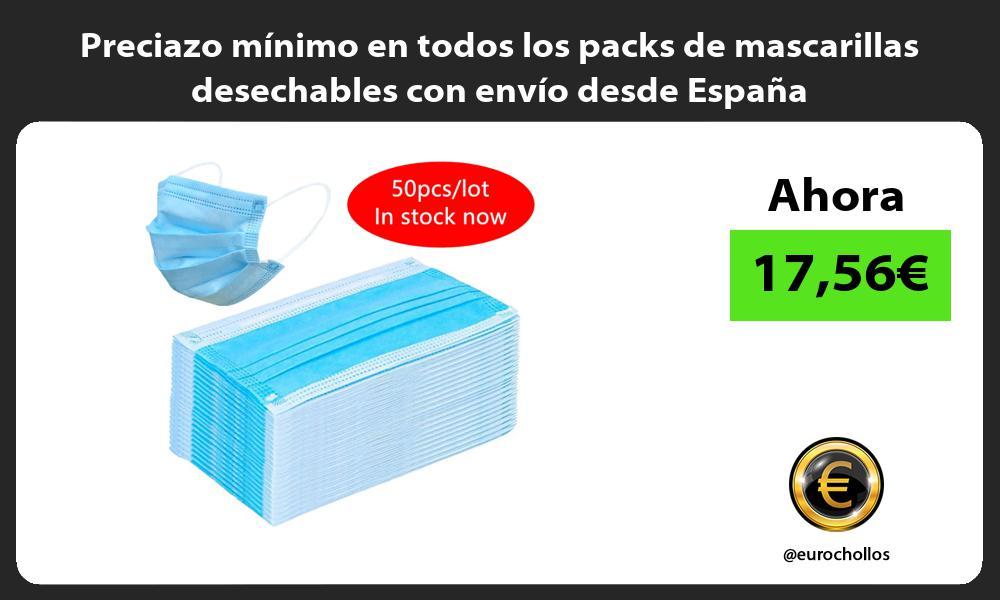Preciazo mínimo en todos los packs de mascarillas desechables con envío desde España