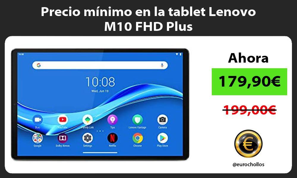Precio mínimo en la tablet Lenovo M10 FHD Plus