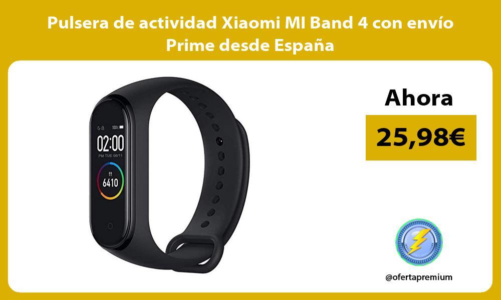 Pulsera de actividad Xiaomi MI Band 4 con envío Prime desde España