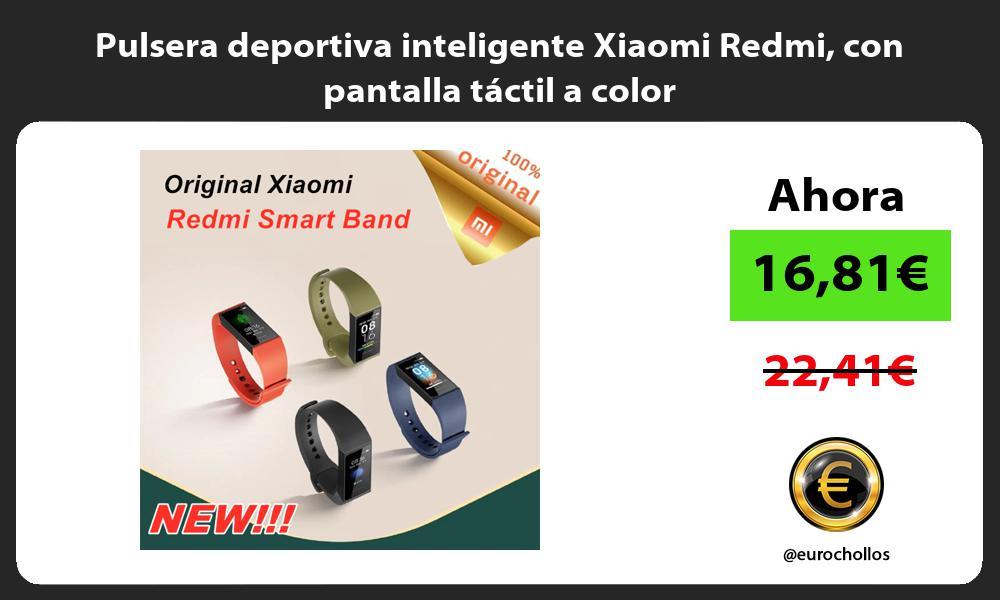 Pulsera deportiva inteligente Xiaomi Redmi con pantalla táctil a color