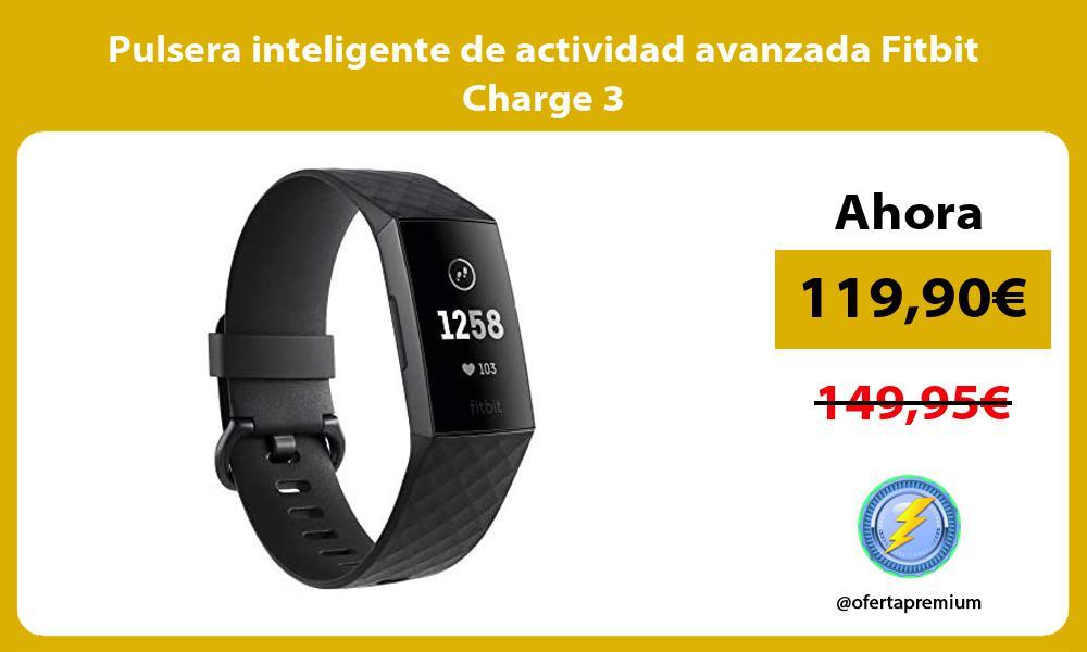 Pulsera inteligente de actividad avanzada Fitbit Charge 3