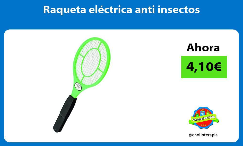 Raqueta eléctrica anti insectos